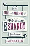 img - for The Life and Opinions of Tristram Shandy, Gentleman (Evergreens) book / textbook / text book
