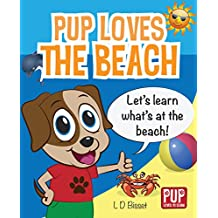 PUP LOVES THE BEACH - Educational Book about the Beach for Preschoolers & Toddlers (Pup Loves to Learn)