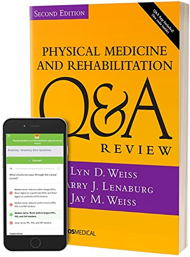 Physical Medicine and Rehabilitation Q&A Review, Second Edition