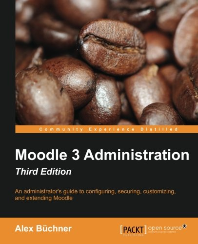 Moodle 3 Administration - Third Edition by Packt Publishing - ebooks Account