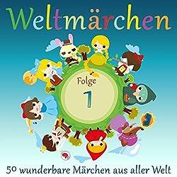 Weltmärchen 1: 50 wunderbare Märchen aus aller Welt