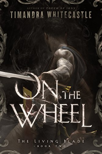 On the Wheel (The Living Blade Book