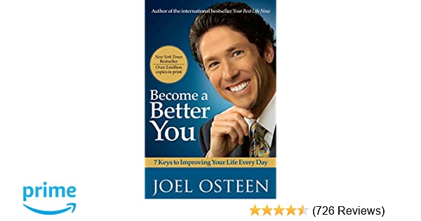 Become A Better You 7 Keys To Improving Your Life Every Day Joel
