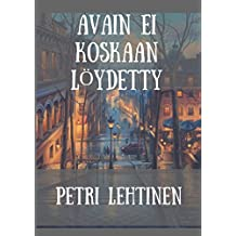 Avain ei koskaan löydetty (Finnish Edition)