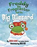 img - for Freddy the Frogcaster and the Big Blizzard book / textbook / text book