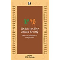 Understanding Indian Society: The Non Brahmanic Perspective
