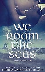 We Roam The Seas (The Viking Dreams Series Book 1)