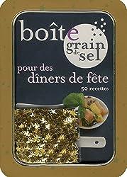 Boîte grain de sel pour des dîners de fête : 50 recettes