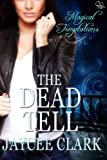 The Dead Tell (Magical Temptations Collection)
