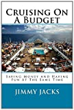 Cruising on A Budget, Jimmy Jacks, 1463585241