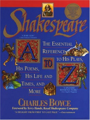 Shakespeare A to Z: The Essential Reference to His Plays, His Poems, His Life and Times, and More by Delta