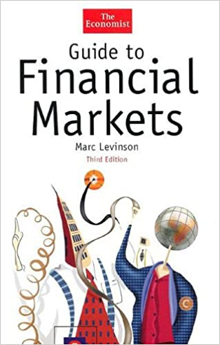 Guide To Financial Markets Third Edition The Economist Series Levinson Marc 9781576601426 Amazon Com Books