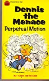 Dennis the Menace: Perpetual Motion