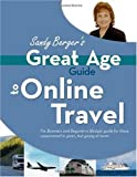 Sandy Berger's Great Age Guide to Online Travel, Sandy Berger, 0789735717
