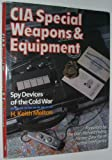 Book cover for CIA Special Weapons & Equipment: Spy Devices of the Cold War