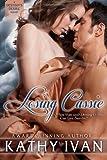 Losing Cassie, Kathy Ivan, 1491265841