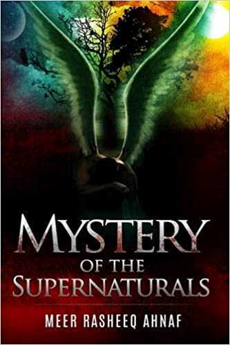Mystery Of The Supernaturals Meer Ahnaf 9781848975866 Amazon