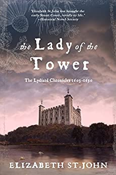 The Lady of the Tower: A Novel (The Lydiard Chronicles Book 1) by [St.John, Elizabeth]