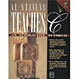 Al Stevens Teaches C : An Interactive Tutorial, Stevens, Alan, 1558283870
