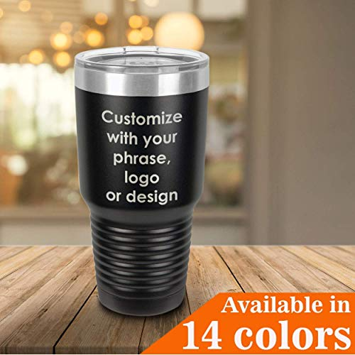 Personalized 30 oz Tumbler With Straw and Lid | Your Own Custom Phrase, Quote, Logo, Bible Verse or Design | Insulated Drink Cup | Customized Yeti Style Travel Mug | -