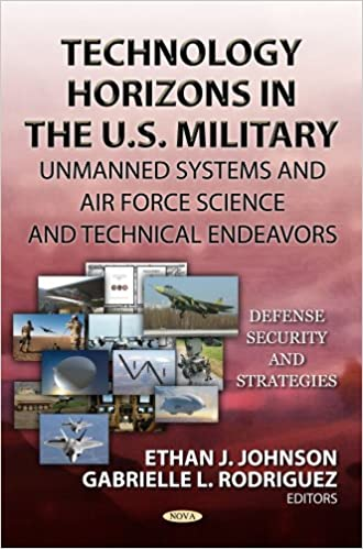 TECHNOLOGY HORIZONS IN THE US MILITARY (Defense, Security and Strategies)