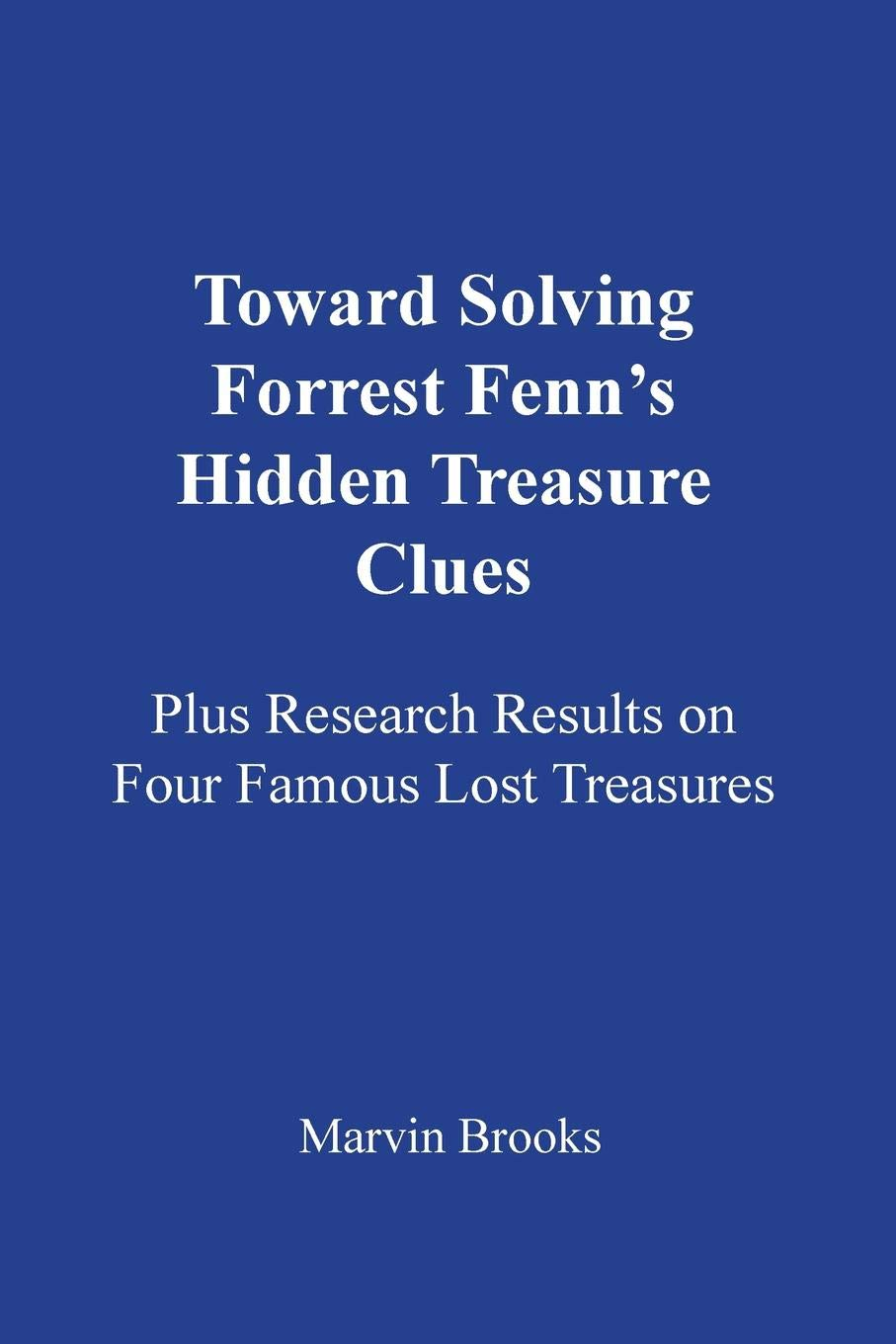 Toward Solving Forrest Fenn's Hidden Treasure Clues: Plus