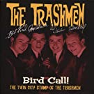 Bird Call! The Twin City Stomp Of Th E Trashmen (4-Cd Set)