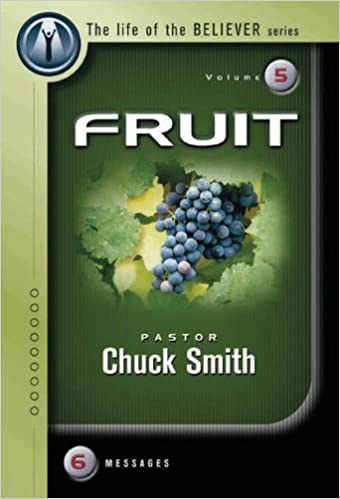 Fruit (The Life of The Believer Series): Chuck Smith, The