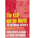 [( The Mitrokhin Archive: Pt. 2: The KGB in the World )] [by: Christopher Andrew] [Aug-2006]