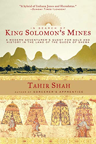 - In Search of King Solomon's Mines: A Modern Adventurer's Quest for Gold and History in the Land of the Queen of Sheba
