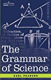 The Grammar of Science, Karl Pearson, 1602068577