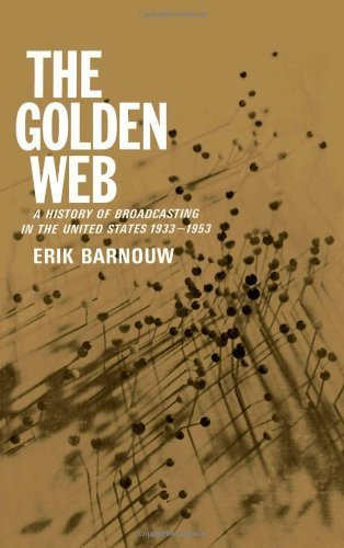 The Golden Web: A History of Broadcasting in the United States: Vol. 2 - 1933 to 1953 (v. 2) 1st edition by Barnouw, Erik (1968) Hardcover por Erik Barnouw