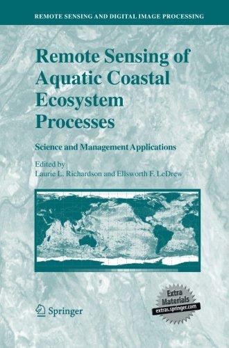 Remote Sensing of Aquatic Coastal Ecosystem Processes: Science and Management Applications (Remote Sensing and Digital Image ()