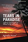 Tears in Paradise: Suffering and Struggles of Indians in Fiji 1879-2004