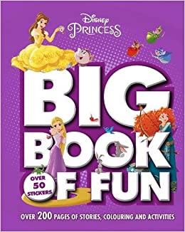Disney Princess Big Book Of Fun Over 200 Pages Stories Colouring And Activities With 50 Stickers Amazoncouk Parragon Books Ltd