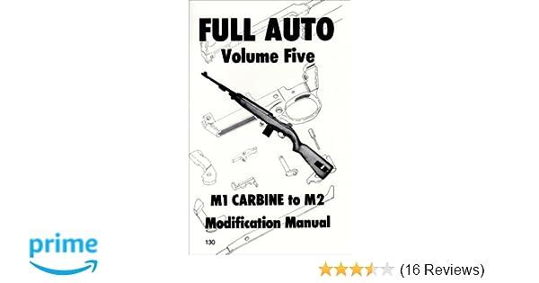 Recommendation] full auto m1 carbine to m2 modification manual: 5 ….