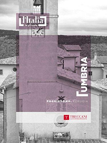 Poggiodomo, Perugia: Umbria (L'Italia in piccolo) (Italian Edition)