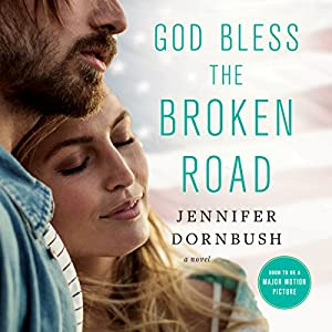 God Bless the Broken Road Audiobook