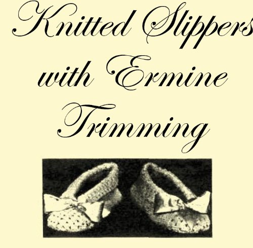Knitted Slippers with Ermine Trimming. Vintage Knitting Pattern (Knitted Slippers Patterns)