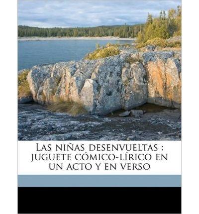 Las Ni as Desenvueltas: Juguete C Mico-L Rico En Un Acto y En Verso (Paperback)(Spanish) - Common