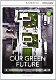 Our Green Future Intermediate Book with Online Access, Diane Naughton, 1107672864