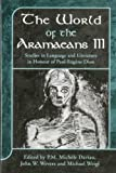 The World of the Aramaeans: Studies in Honour of Paul-EugÃ..ne Dion, Volume 3 (Library Hebrew Bible/Old Testament Studies), Michael Weigl, John W. Wevers, 1841271799