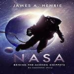 NASA, Behind-the-Scenes Snippets: An Anecdotal Story | James A. Henrie
