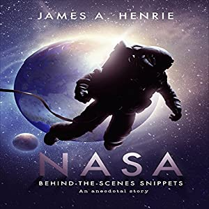 NASA, Behind-the-Scenes Snippets: An Anecdotal Story Audiobook
