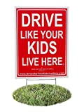 Drive Like Your Kids Live Here Yard Sign, Drive...