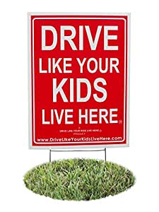 Drive Like Your Kids Live Here Yard Sign, Drive Slow/Children At Play Reminder