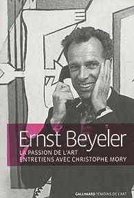 Ernst Beyeler : La passion de l'art par Christophe Mory