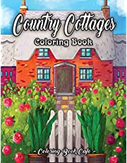 Country Cottages Coloring Book: An Adult Coloring Book Featuring Beautiful Country Cottages, Charming Country Cottage Interiors, and Peaceful Country Landscapes