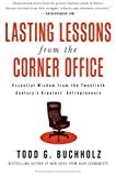 Lasting Lessons from the Corner Office, Todd G. Buchholz, 0061197637