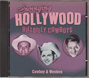 Swinging Hollywood Hillbilly Cowboys - Cowboy & Western
